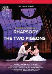 Ashton: Rhapsody | The Two Pigeons (Royal Opera House)